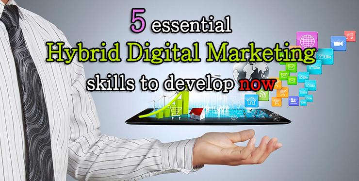 essential_hybrid_digital_marketing_skills_develop_now