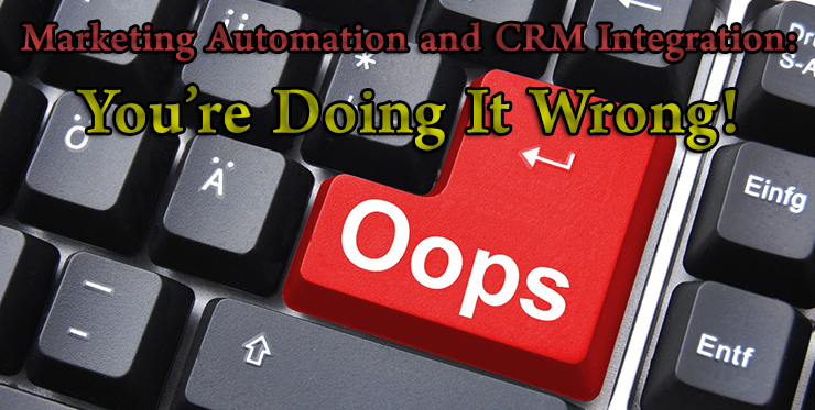 marketing_automation_crm_integration_you_are_doing_it_wrong