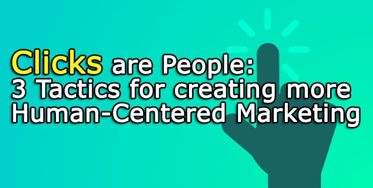 clicks_people_tactics_creating_human_centered_marketing