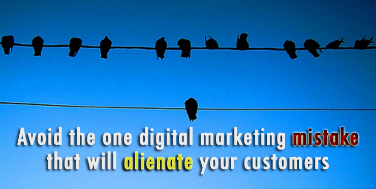 avoid_digital_marketing_mistake_alienate_customers
