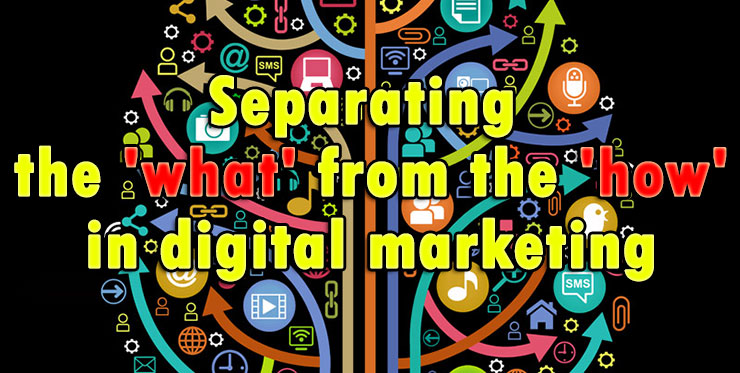 separating_what_from_how_digital_marketing