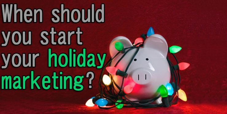 should_start_holiday_marketing