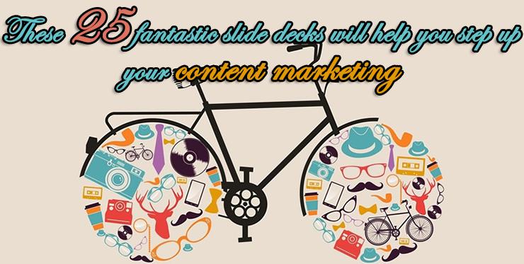 fantastic_slide_decks_will_help_step_up_content_marketing