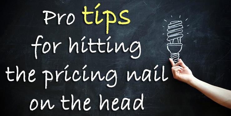pro_tips_hitting_pricing_nail_head