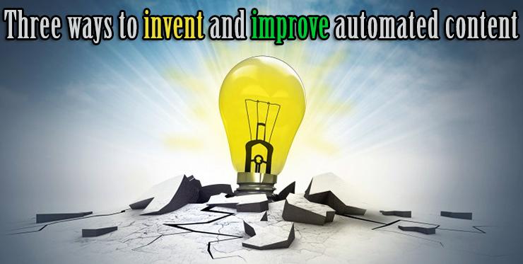 ways_invent_improve_automated_content