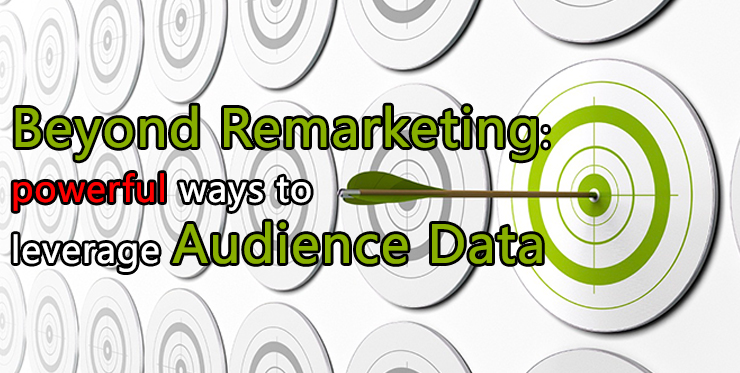 beyond_remarketing_powerful_ways_leverage_audience_data