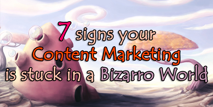sign_content_marketing_stuck_bizzaro_world
