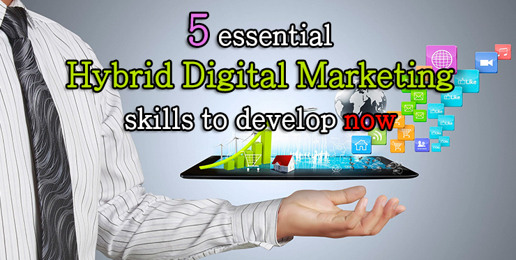 essential_hybrid_digital_marketing_skills_develop_now