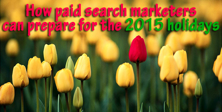 paid_search_marketers_prepare_2015_holidays