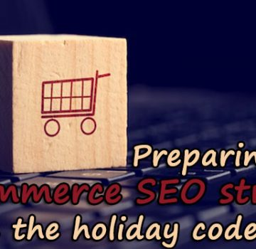 preparing_ecommerce_seo_strategy_holiday_code_freeze