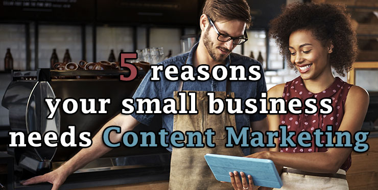 reasons_small_business_content_marketing