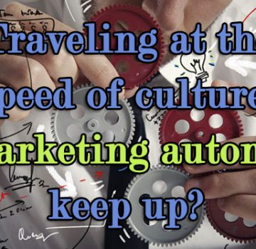 traveling_speed_culture_marketing_automation_keep_up