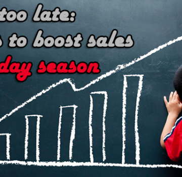 not_late_ways_boost_sales_holiday_season
