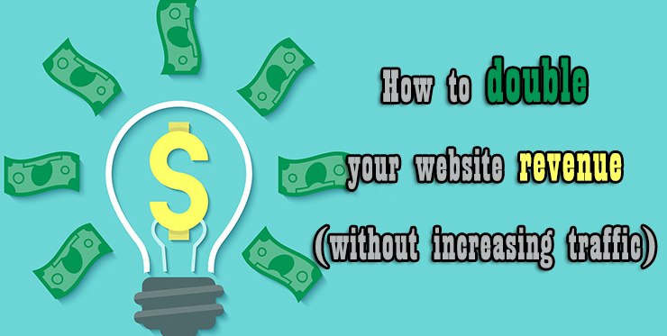 double_website_revenue_without_increasing_traffic