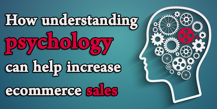 understanding_psychology_help_increase_ecommerce_sales